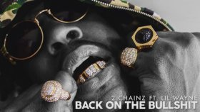 2 Chainz - Back On The Bullshit ft. Lil Wayne