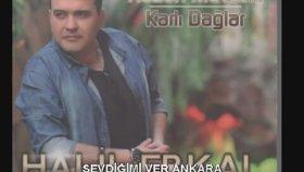 Halil Erkal - Sevdiymi Ver Ankara
