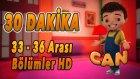 Can - 33 - 36 Arası Bölümler HD | Yumurcak | 30 DAKİKA