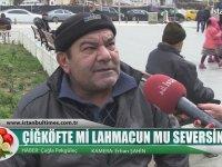 Çiğköfte mi Lahmacun mu Seversiniz? - Sokak Röportajı