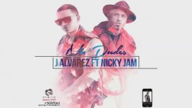 J Alvarez feat Nicky Jam - No Dudes