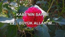 Kabe'nin Sahibi Ey... Büyük Allah'ım
