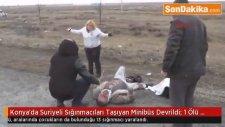 Konya'da Suriyeli Sığınmacıları Taşıyan Minibüs Devrildi: 1 Ölü 13 Yaralı