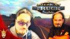 Laf Lafı Açıyor   American Truck Simulator Türkçe   Bölüm 2 - Oyun Portal