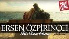 Ersen Özpirinçci - Bir Dua Olsan (Official Video)