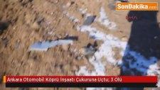 Ankara Otomobil Köprü İnşaatı Çukuruna Uçtu: 3 Ölü