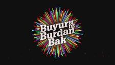 Buyur Bi'De Burdan Bak / Official Teaser