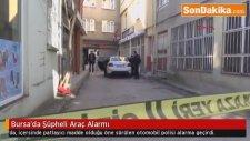 Bursa'da Şüpheli Araç Alarmı