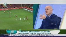 Hıncal Uluç: Şimdi Gel Sneijder Ol Da Oyna