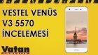 Vestel Venüs V3 5570 İncelemesi