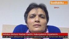 Antalya Skolyoz Hastası Hanife: Kaburgalarım Organlarımı Sıkıştırıyor, Kurtarın