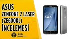 6 inç Asus Zenfone 2 Laser (ZE600KL) İnceleme