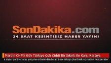 Mardin CHP'li Gök Türkiye Çok Ciddi Bir Sıkıntı ile Karşı Karşıya