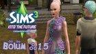 The Sims 3 - Into The Future - Bölüm 1.5 - Karakterleri Geleceğe Uydurmak