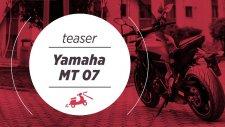 Yamaha MT-07 Tanıtım Teaser - YAKINDA