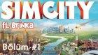 SimCity - Brinka Kokorinka ile Bölüm 1 - Çevreci Olmak İstedik?- berylvenus