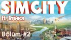 SimCity - Brinka Kokorinka ile Bölüm 2 - Çok Düzenli Olacağım, Öyle Böyle Değil