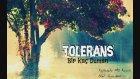 Tolerans - Bir Kaç Duman