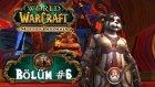 WoW: Mists of Pandaria - Bölüm 6 - Hogger Raid'i!  - Berylvenus