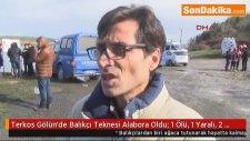 Terkos Gölün'de Balıkçı Teknesi Alabora Oldu: 1 Ölü, 1 Yaralı, 2 Kayıp