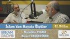 105) İslam'dan Hayata Ölçüler - 81 - (İslam Ailesi ve Huzurun Yolu) - Nureddin Yıldız/A.Taşgetiren