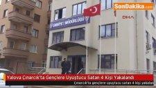 Yalova Çınarcık'ta Gençlere Uyuştucu Satan 4 Kişi Yakalandı