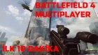 Battlefield 4 Multiplayer - İlk 10 Dakika / First 10 Minutes