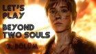 Beyond Two Souls - Bölüm 3