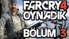 Far Cry 4 Oynadık #3 - 20 Dakikalık Yepyeni Oynanış Videosu