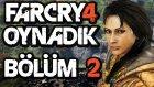 Far Cry 4 Oynanık #2 - Alev Alev Yanan Düşmanlar