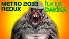 Metro Redux - İlk 10 Dakika