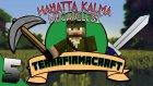 Minecraft - TerraFirmaCraft - 5 - Küllerimden Doğdum