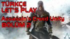 ONU BEN ÖLDÜRMEDİM! - Let's Play - Assassin's Creed Unity - Bölüm 2