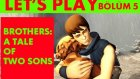 VE FİNALDE AĞLANIR... Let's Play - Brothers: A Tale of Two Sons - Son Bölüm (Bölüm 5)