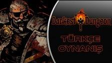 Darkest Dungeon   Türkçe Oynanış   Sıfırcı Mahmut Hocanın Savaşı!