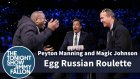 Efsanelerden Yumurtalı Rus Ruleti! (Peyton Manning & Magic Johnson)