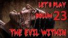 GÜNEŞİ GÖRMEYİ ÖZLEMİŞİZ - Let's Play - The Evil Within - Bölüm 23