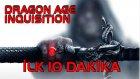 İLK 10 DAKİKA - Dragon Age Inquisition