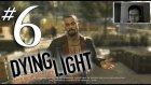 AYLA Bİ SUS GÖZÜNÜ SEVİYİM! / Dying Light - Bölüm 6