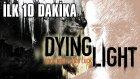 Bir Harran Macerası // Dying Light - İlk 10 Dakika