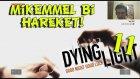 Bir Tüple Yakınlaşmalar // Dying Light - Bölüm 11