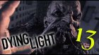 Bu... Bu... Nedir Bu?!? // Dying Light - Bölüm 13