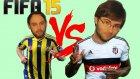 Fıfa 15 - Fenerbahçe Vs Beşiktaş (Enis Vs Ömer)
