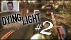 Harran'da İlk Gecemiz // Dying Light - Bölüm 2