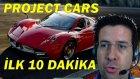 Project CARS - İlk 10 Dakika