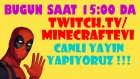 Saat 15:00 Da Twıtch.tv/mınecraftevı Canlı Yayındayız Koşun!!