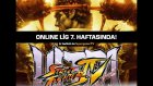 Ultra Street Fighter IV Online Türkiye Ligi - 7. Hafta