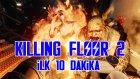 COOP DA GEL! - Killing Floor 2 - İlk 10 Dakika