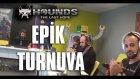 EPİK TURNUVA?! // Hounds'un Yayıncısıyla Maç Yaparsak...