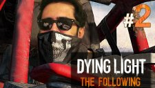Gecelerin Yargıcı ! Dying Light The Following Türkçe Bölüm 2